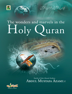The wonders and marvels in the Holy Quran